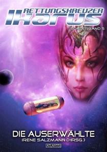 Cover zum 5. Sonderband SF-Serie Rettungskreuzer Ikarus Die Auserwählte herausgegeben von Irene Salzmann, erschienen bei Atlantis