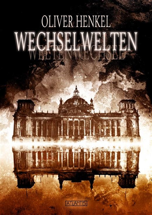 """Neuausgabe: """"Wechselwelten"""" von Oliver Henkel"""
