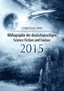Neu: Bibliographie der deutschsprachigen Science Fiction und Fantasy 2015